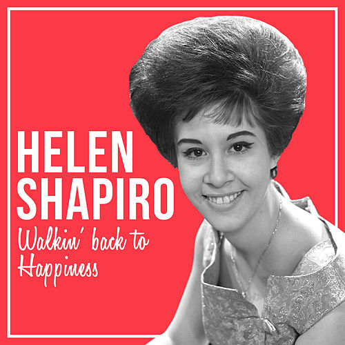 Helen Shapiro - Walkin' Back from Happiness by Helen Shapiro