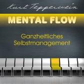 Mental Flow: Ganzheitliches Selbstmanagement by Kurt Tepperwein