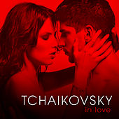 Tchaikovsky in Love by Various Artists