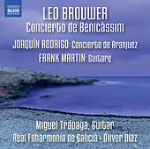 Brouwer: Concierto de Benicàssim - Rodrigo: Concierto de Aranjuez - Martin: Guitare by Various Artists