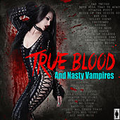 True Bood And Nasty Vampires by Various Artists
