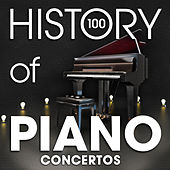 The History of Piano Concertos (100 Famous Songs) by Various Artists