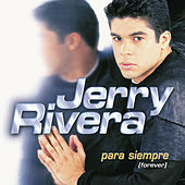 Para Siempre (Forever) by Jerry Rivera