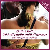 Ballo è bello! 30 hully gully, balli di gruppo by Various Artists