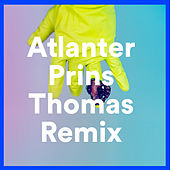 Prins Thomas Remix by Atlanter