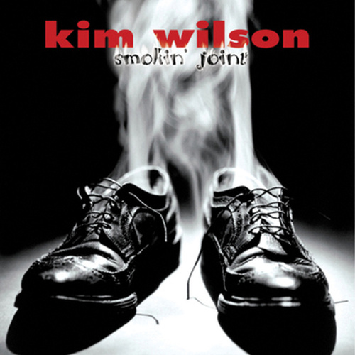 Smokin' Joint by Kim Wilson