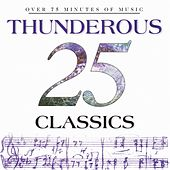 25 Thunderous Classics by Various Artists