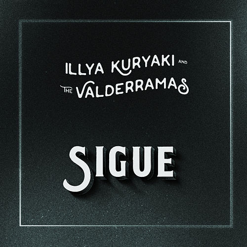 Sigue by Illya Kuryaki and the Valderramas