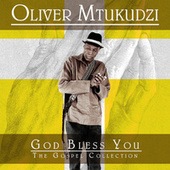 God Bless You: The Gospel Collection by Oliver Mtukudzi