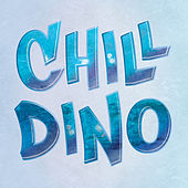 Chill - Single by Dino