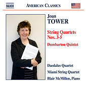 Tower: String Quartets Nos. 3-5 & Dumbarton Quintet by Various Artists
