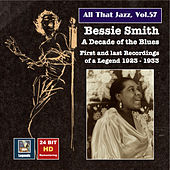 All That Jazz, Vol. 57: Bessie Smith - A Decade of the Blues (24 Bit HD Remastering 2016) by Bessie Smith