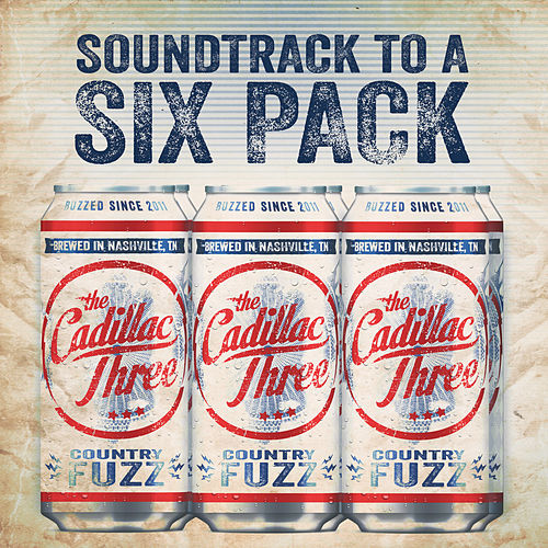 Soundtrack To A Six Pack by The Cadillac Three