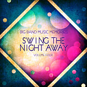 Big Band Music Memories: Swing the Night Away, Vol.4 by Various Artists
