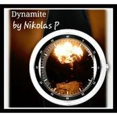 Dynamite by Nikolas P