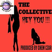 Hey You!!! by The Collective