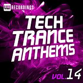 Tech Trance Anthems, Vol. 14 - EP by Various Artists