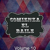 Comienza el Baile, Vol. 10 by Various Artists