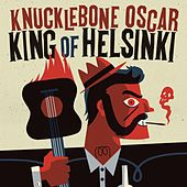King of Helsinki by Knucklebone Oscar