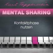 Mental Sharing: Kontaktphase nutzen by Kurt Tepperwein