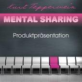 Mental Sharing: Produktpräsentation by Kurt Tepperwein