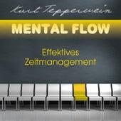 Mental Flow: Effektives Zeitmanagement by Kurt Tepperwein