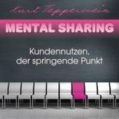 Mental Sharing: Kundennutzen, der springende Punkt by Kurt Tepperwein