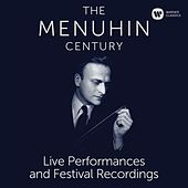 The Menuhin Century - Live Performances and Festival Recordings (SD) by Yehudi Menuhin