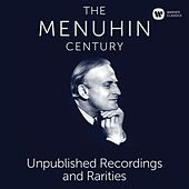 The Menuhin Century - Unpublished Recordings and Rarities (SD) by Yehudi Menuhin