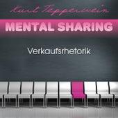 Mental Sharing: Verkaufsrhetorik by Kurt Tepperwein