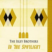 In The Spotlight von The Isley Brothers