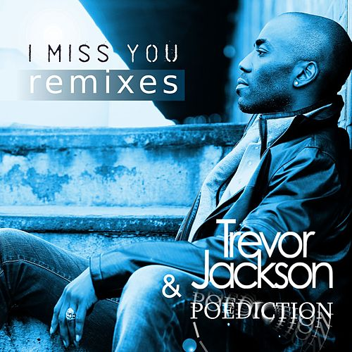 I Miss You (Remixes) by Trevor Jackson