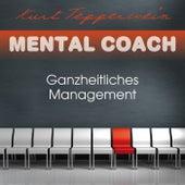 Mental Coach: Ganzheitliches Management by Kurt Tepperwein