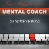 Mental Coach: Zur Spitzenleistung by Kurt Tepperwein