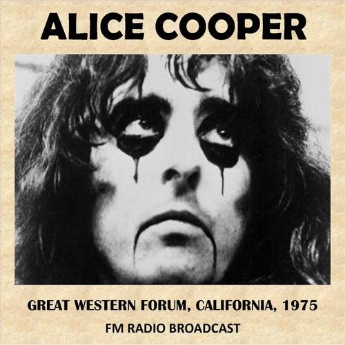 Live at the Great Western Forum, California, 1975 (Fm Radio Broadcast) von Alice Cooper
