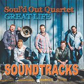 Great Life Soundtracks by Soul'd Out Quartet