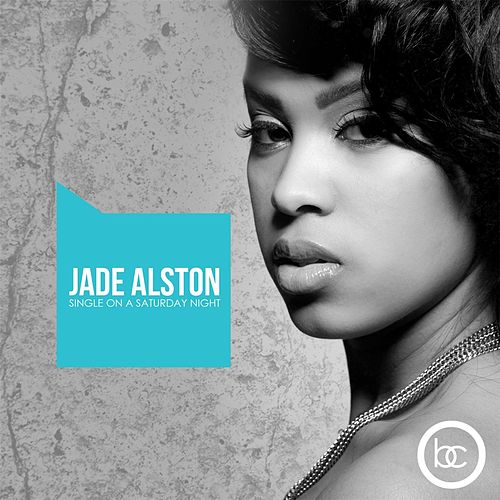 Single on a Saturday Night by Jade Alston