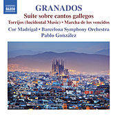 Granados: Suite Sobre Cantos Gallegos, Torrijos & Marcha de los Vencidos by Various Artists