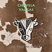 In The Middle by Chavela Vargas
