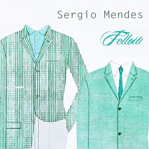 Fellow von Sergio Mendes