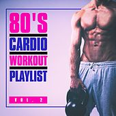 80's Cardio Workout Playlist, Vol. 2 by The 80's Allstars