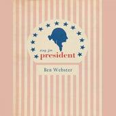 Sing For President von Ben Webster