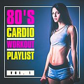 80's Cardio Workout Playlist, Vol. 1 by The 80's Allstars
