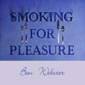 Smoking for Pleasure von Ben Webster