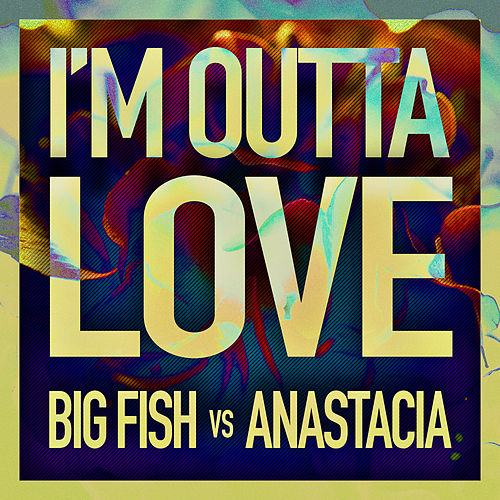 I'm Outta Love by Anastacia