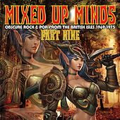 Mixed Up Minds-Part 9: Obscure Rock & Pop From The British Isles 1969-1975 by Various Artists