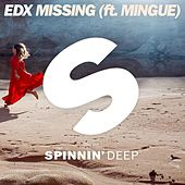 Missing (ft. Mingue) by EDX