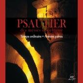 Psautier des messes de semaine: Temps ordinaire, années paires by Ensemble Vocal Hilarium