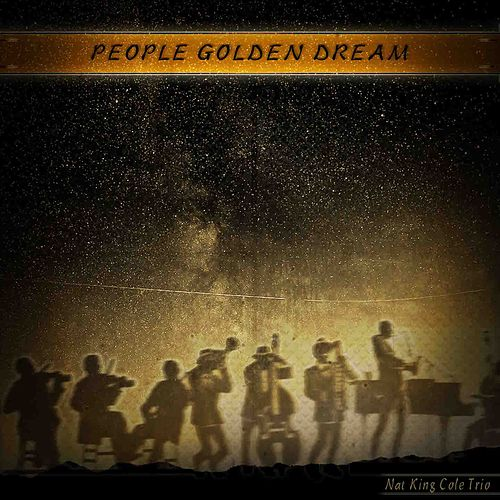 People Golden Dream (Remastered) von Nat King Cole