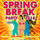 Spring Break Party 2016 powered by Xtreme Sound by Various Artists
